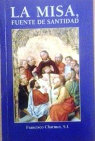 La Misa fuente de santidad